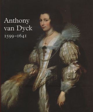 ANTHONY van DYCK 1599-1641. Christopher Brown, Hans Vlieghe