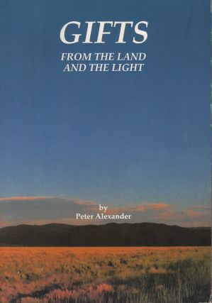 GIFTS FROM THE LAND AND THE LIGHT. Peter Alexander