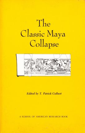 THE CLASSIC MAYA COLLAPSE. T. Patrick Culbert