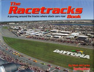THE RACETRACKS: A JOURNEY AROUND THE TRACKS WHERE STOCK CARS ROAR. Mark McCarter