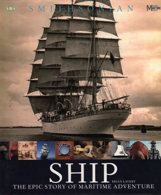 SHIP: THE EPIC STORY OF MARITIME ADVENTURE. Brian Lavery