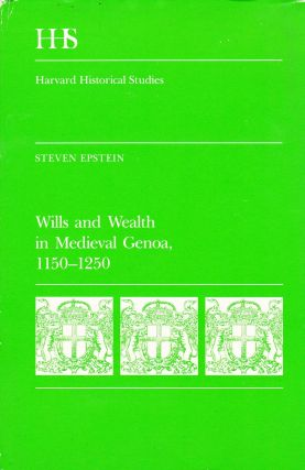 WILLS AND WEALTH IN MEDIEVAL GENOA 1150-1250. Steven Epstein