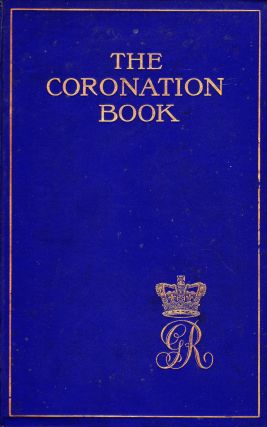 THE CORONATION BOOK OR THE HALLOWING OF THE SOVEREIGN OF ENGLAND (SECOND EDITION